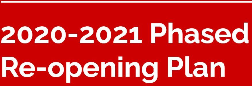 2020-2021 Phased Re-opening Plan.